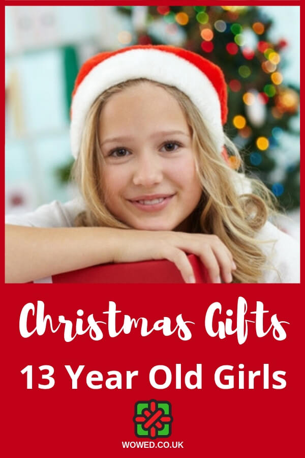 Christmas Gifts For 13 Year Old Girls 2018 - Wowed.co.uk