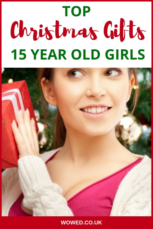 Christmas Presents For 15 Year Old Girls 2020 - WOWED.co.uk